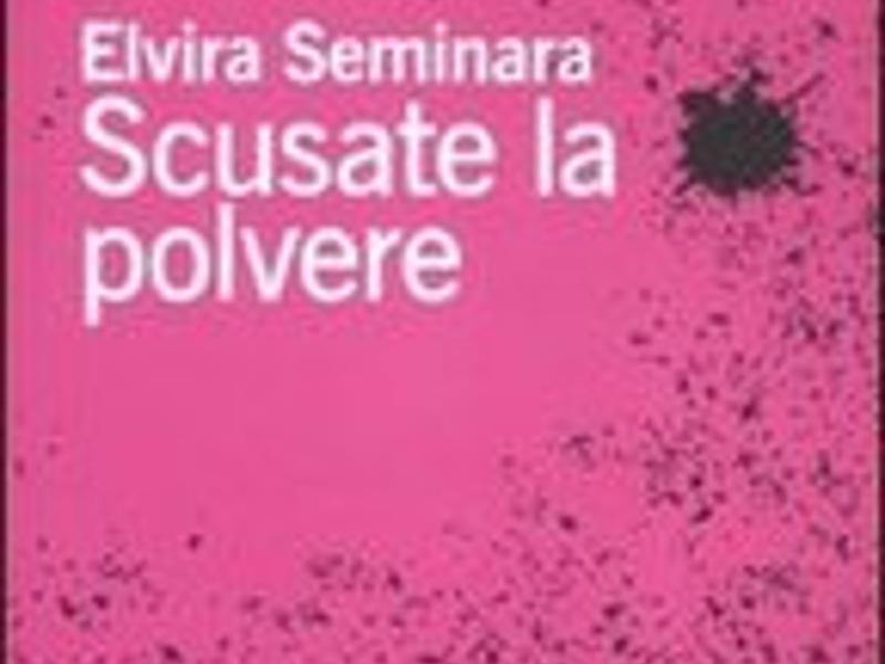 Scusate la polvere – Elvira Seminara / ed. nottetempo