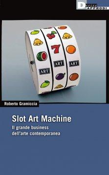 Se l'Arte è una slot machine…molto (con)temporanea