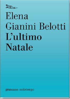 L'ultimo Natale di Elena Gianini Belotti ed. Nottetempo