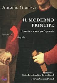 """Antonio Gramsci """"IL MODERNO PRINCIPE"""" a cura di Carmine Donzelli"""