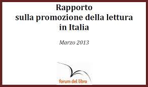 Rapporto sulla promozione della lettura in Italia Marzo 2013