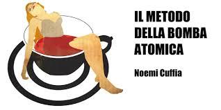 Salone del Libro – Il metodo della bomba atomica (Noemi Cuffia) ed.LiberAria