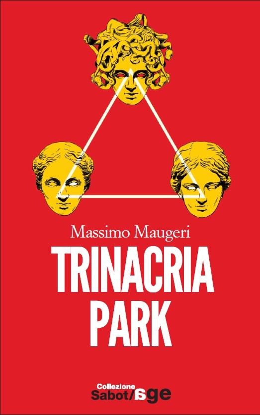 Trinacria Park di Massimo Maugeri al Salone del Libro di Torino.
