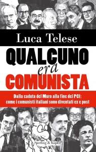 Qualcuno era comunista di Luca Telese