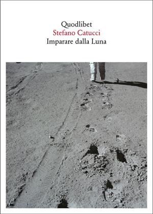 Per cyberflâneurs e no: Imparare dalla Luna di Catucci.
