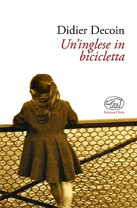 Didier Decoin. Un'inglese in bicicletta ed.Clichy