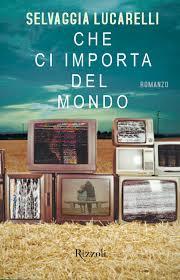 """Un libro che fa primavera: """"Che ci importa del mondo"""" di Selvaggia Lucarelli"""