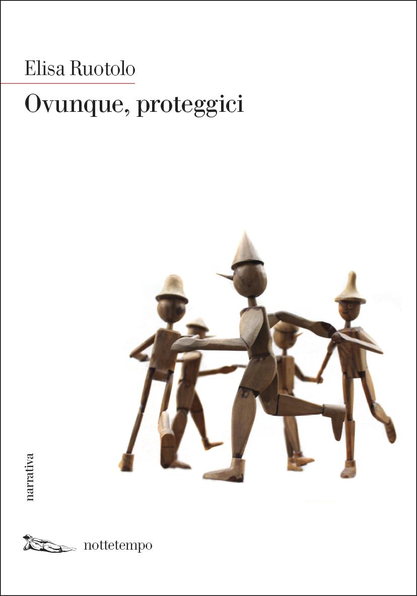 """""""Ovunque, proteggici"""" di Elisa Ruotolo. Ed. Nottetempo"""