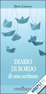 Björn Larsson: Diario di bordo di uno scrittore
