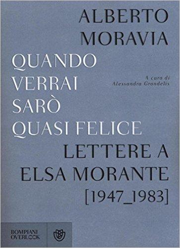 M&M, ovvero Morante e Moravia in alchemico ménage