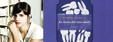 La storia dei miei denti, Valeria Luiselli – ed. La nuova Frontiera