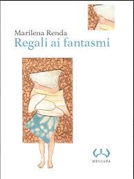 Regali ai fantasmi di Marilena Renda. Premio Biblioteche Roma
