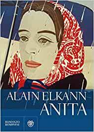 "Di cosa parliamo quando parliamo di ""Anita""- Alain Elkann"