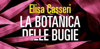 Elisa Casseri – La botanica delle bugie – Fandango