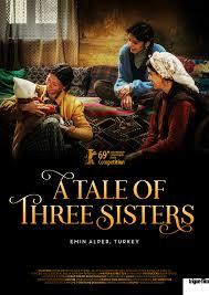 A Tale of Three Sisters, di Emin Alper. Concorso Ufficiale