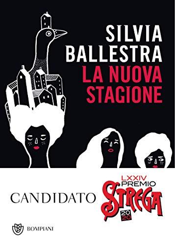 La nuova stagione – Silvia Ballestra . Bompiani