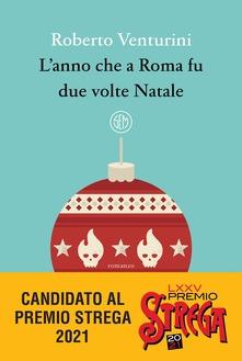 L'anno che a Roma fu due volte Natale – Roberto Venturini