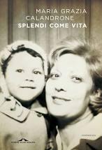 Libri (di)versi : Splendi come vita – Maria Grazia Calandrone