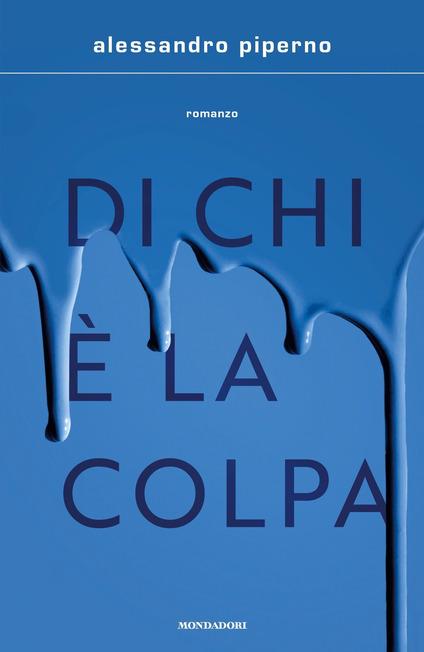 Di chi è la colpa- Alessandro Piperno, ed. Mondadori